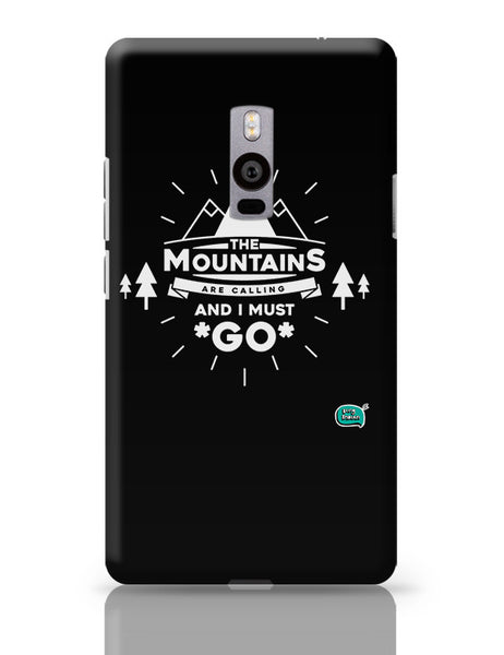 The Mountains Are Calling And I Must Go  OnePlus Two Covers Cases Online India