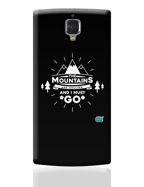 The Mountains Are Calling And I Must Go  OnePlus 3 Covers Cases Online India
