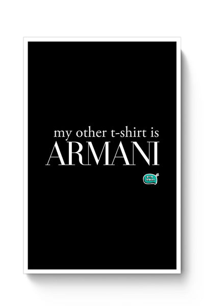 Buy My Other T-Shirt Is Armani Poster