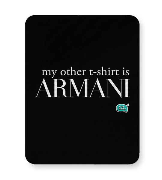 My Other T-Shirt Is Armani Mousepad Online India