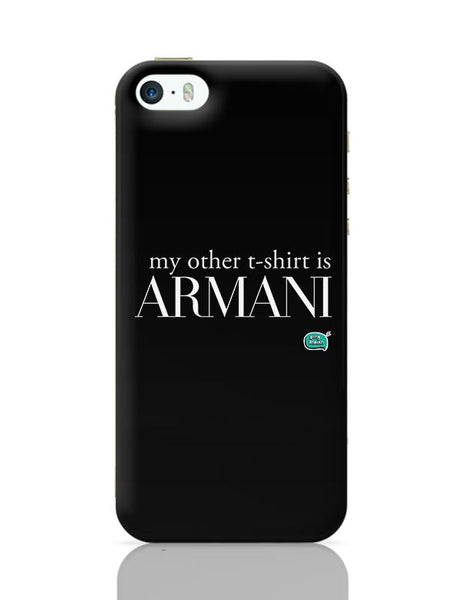 My Other T-Shirt Is Armani iPhone 5/5S Covers Cases Online India