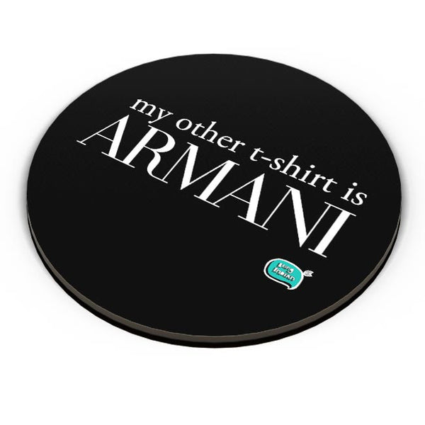 My Other T-Shirt Is Armani Fridge Magnet Online India