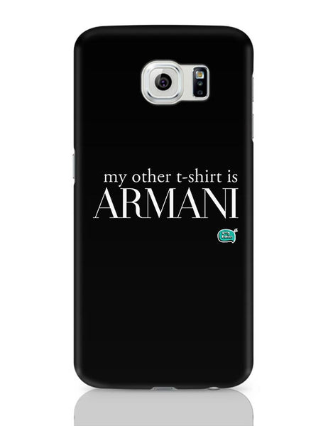 My Other T-Shirt Is Armani Samsung Galaxy S6 Covers Cases Online India