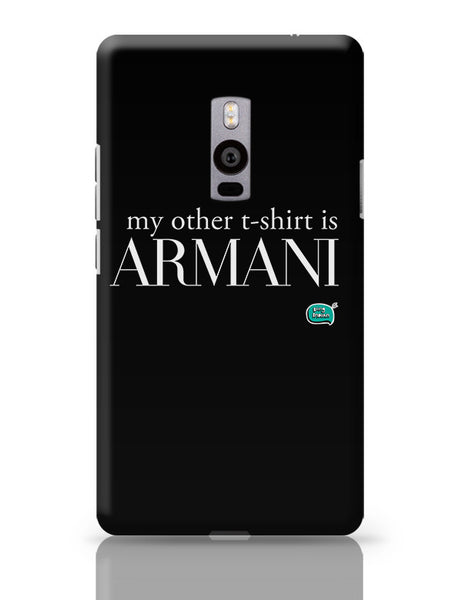 My Other T-Shirt Is Armani OnePlus Two Covers Cases Online India