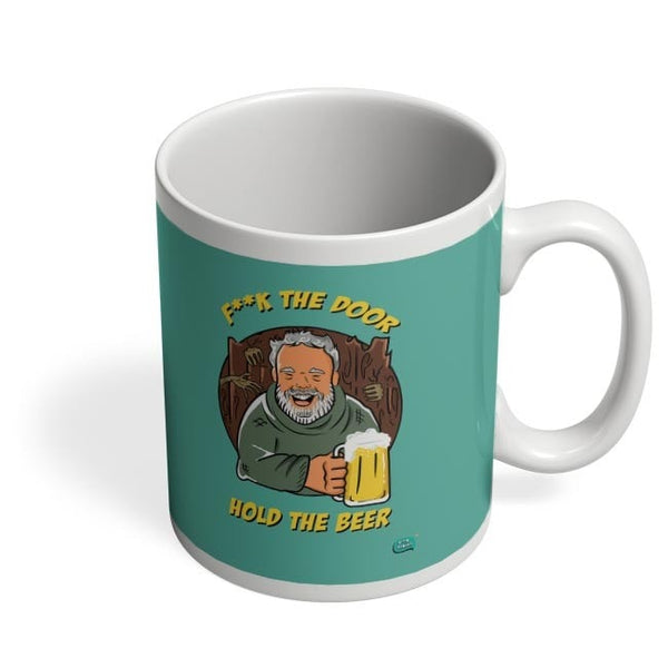 Being Indian Fuck The Door | Hold The Beer  Coffee Mug Online India