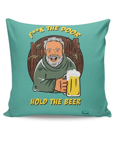Being Indian Fuck The Door | Hold The Beer  Cushion Cover Online India