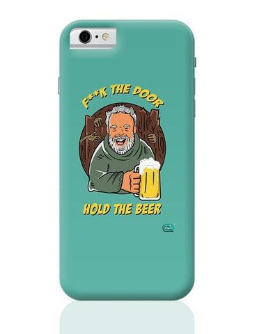 Being Indian Fuck The Door | Hold The Beer  iPhone 6 / 6S Covers Cases