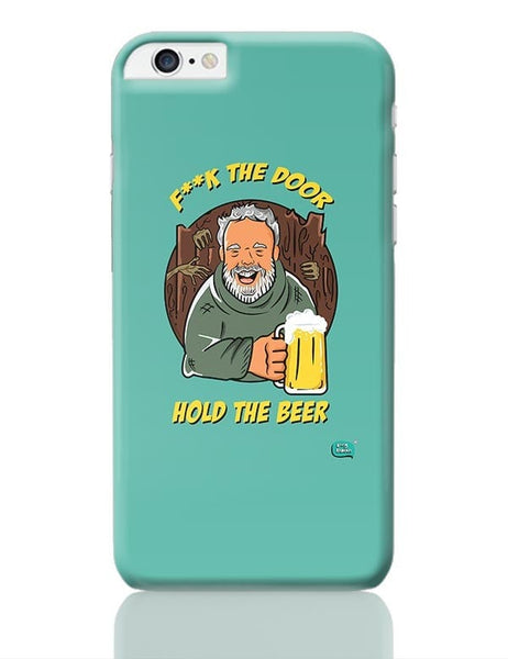 Being Indian Fuck The Door | Hold The Beer  iPhone 6 Plus / 6S Plus Covers Cases Online India
