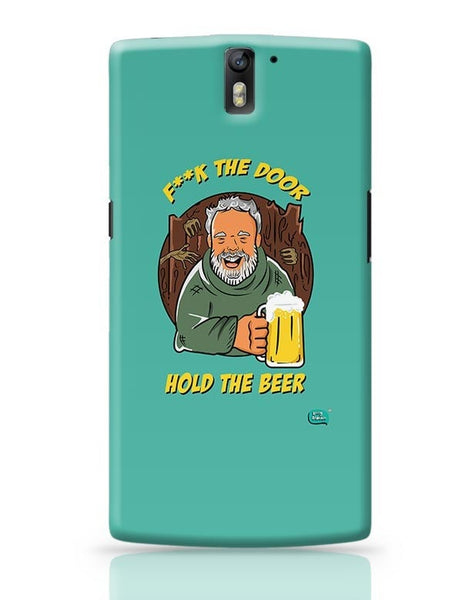 Being Indian Fuck The Door | Hold The Beer  OnePlus One Covers Cases Online India