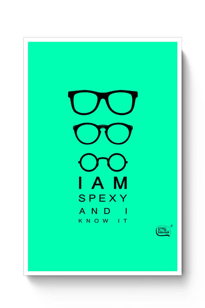 Buy I Am Spexy And I Know It Poster