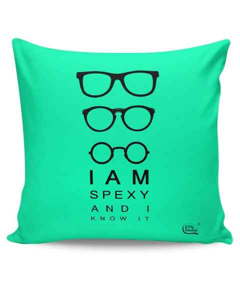 I Am Spexy And I Know It Cushion Cover Online India