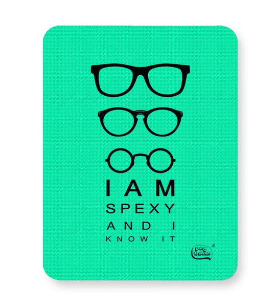 I Am Spexy And I Know It Mousepad Online India