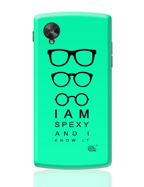 I Am Spexy And I Know It Google Nexus 5 Covers Cases Online India
