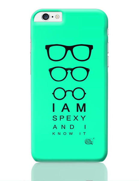 I Am Spexy And I Know It iPhone 6 Plus / 6S Plus Covers Cases Online India