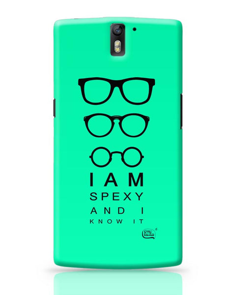 I Am Spexy And I Know It OnePlus One Covers Cases Online India
