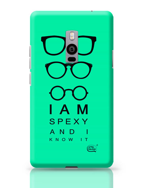 I Am Spexy And I Know It OnePlus Two Covers Cases Online India