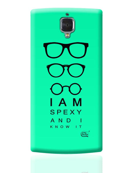 I Am Spexy And I Know It OnePlus 3 Covers Cases Online India