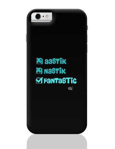 Aastik Naastik Fantastic iPhone 6 / 6S Covers Cases
