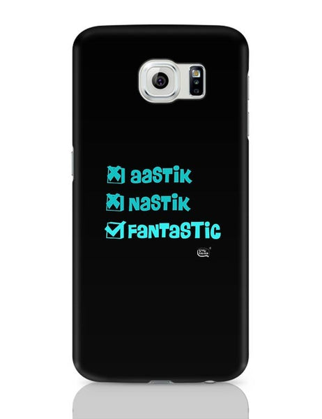 Aastik Naastik Fantastic Samsung Galaxy S6 Covers Cases Online India