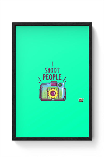 I Shoot People | Photography  Framed Poster Online India