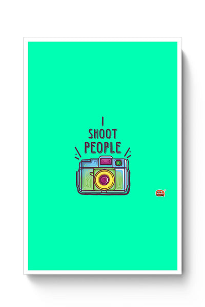 I Shoot People | Photography  Poster Online India