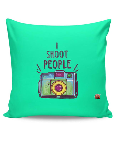 I Shoot People | Photography  Cushion Cover Online India