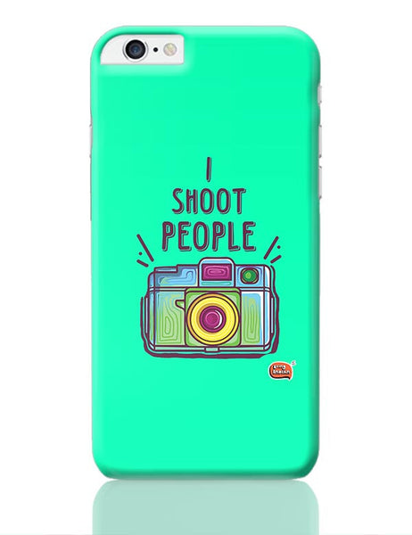 I Shoot People | Photography  iPhone 6 Plus / 6S Plus Covers Cases Online India
