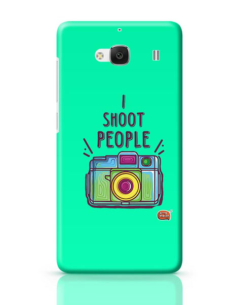 I Shoot People | Photography  Redmi 2 / Redmi 2 Prime Covers Cases Online India