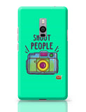 I Shoot People | Photography  OnePlus Two Covers Cases Online India