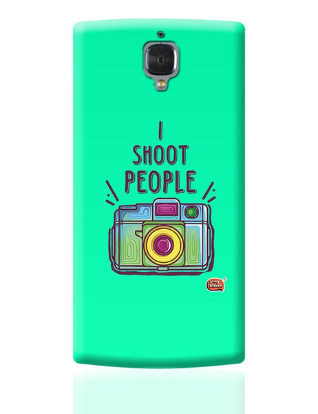 I Shoot People | Photography  OnePlus 3 Covers Cases Online India