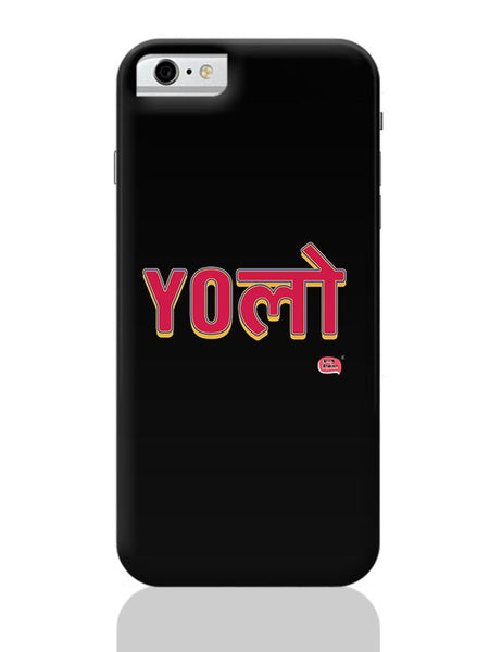 Yolo iPhone 6 6S Covers Cases Online India