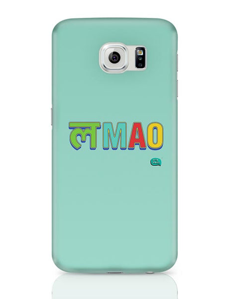 LMAO Funny Typo Samsung Galaxy S6 Covers Cases Online India