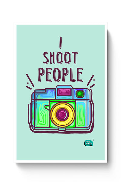 Buy I Shoot People | Photography  Poster