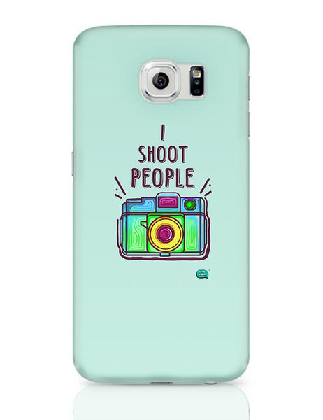 I Shoot People | Photography  Samsung Galaxy S6 Covers Cases Online India
