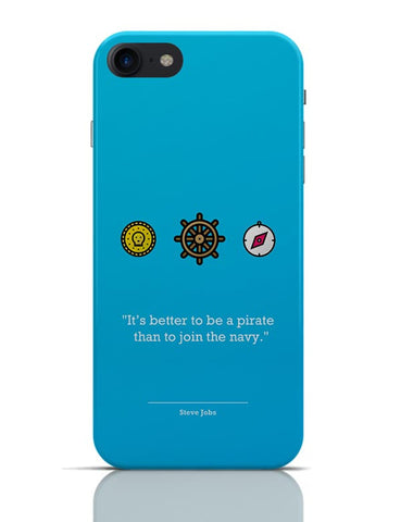 Steve Jobs - Pirate Quote iPhone 7 Covers Cases Online India