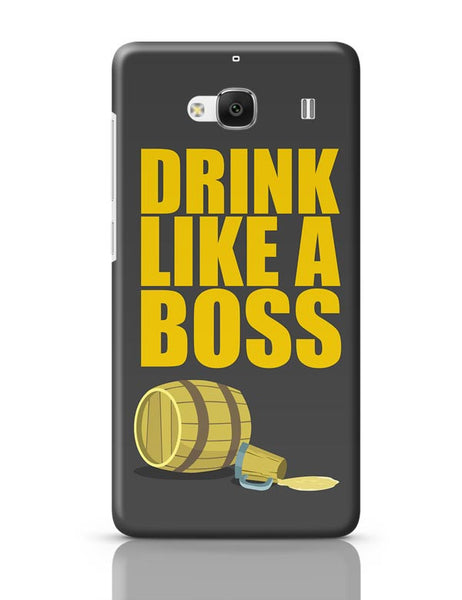 Drink Like A Boss Redmi 2 / Redmi 2 Prime Covers Cases Online India
