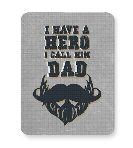 My Dad Is My Hero Mousepad Online India