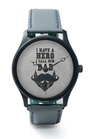 Wrist Watches India | My Dad Is My Hero Premium Wrist Watch  Online India.