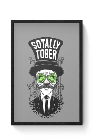 Sotally Sobber Framed Poster Online India
