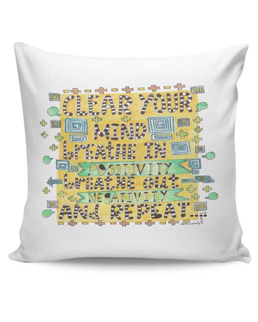 Clear Your Mind Cushion Cover