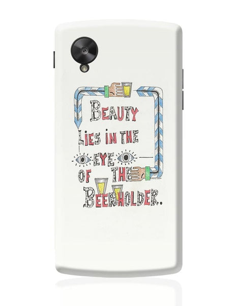 Beauty in Beer Google Nexus 5 Covers Cases Online India