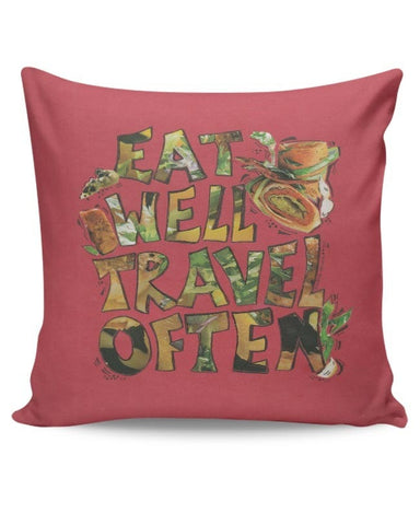 Eat well Travel often Cushion Cover Online India