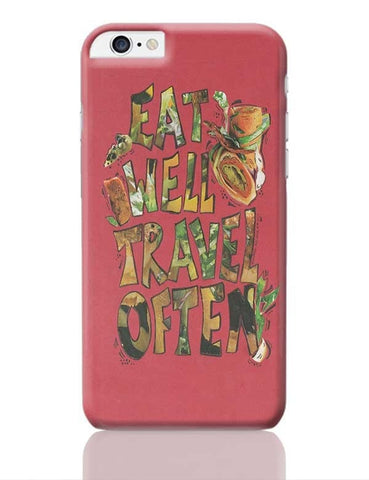 Eat well Travel often iPhone 6 Plus / 6S Plus Covers Cases Online India