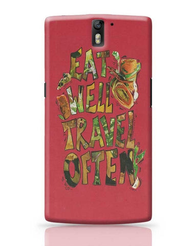 Eat well Travel often OnePlus One Covers Cases Online India