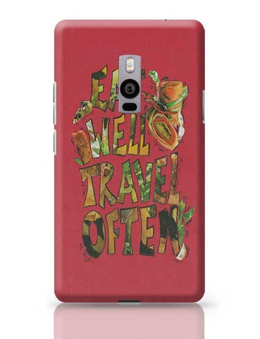 Eat well Travel often OnePlus Two Covers Cases Online India