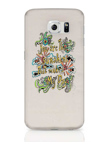 you are my sunshine Samsung Galaxy S6 Covers Cases Online India