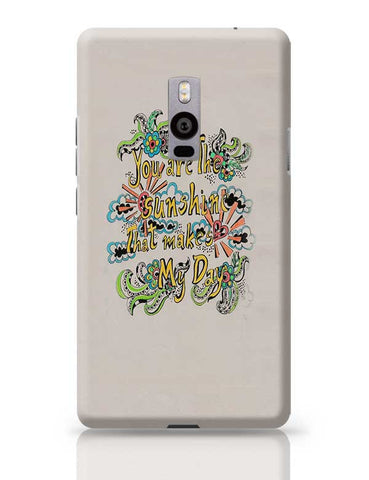 you are my sunshine OnePlus Two Covers Cases Online India