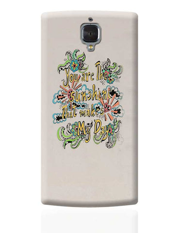 you are my sunshine OnePlus 3 Covers Cases Online India