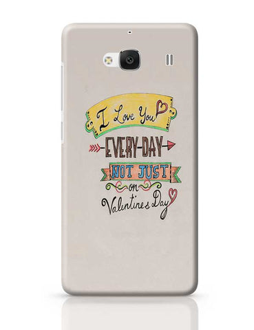 I love you everyday Redmi 2 / Redmi 2 Prime Covers Cases Online India