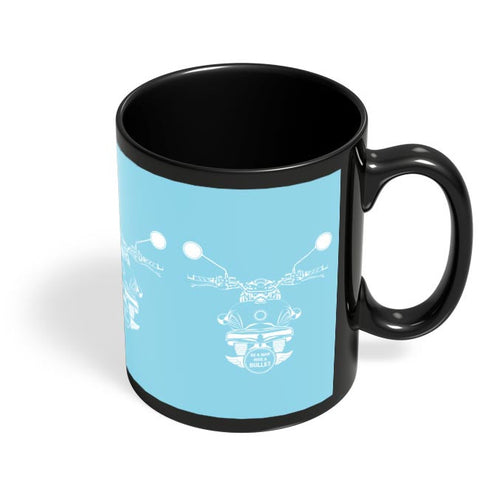 Be A Man Ride A Bullet Black Coffee Mug Online India